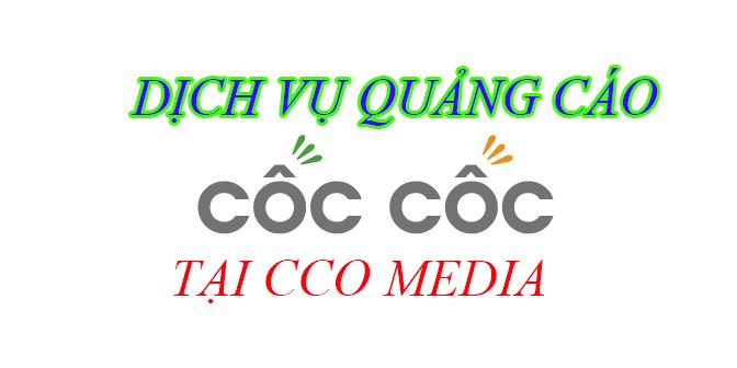 Dịch vụ quảng cáo cốc cốc tại CCO MEDIA