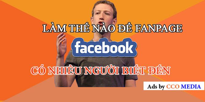 Làm thế nào để Fanpage Facebook có nhiều người biết đến