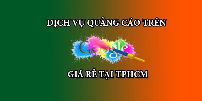 dich-vu-quang-cao-tren-google-gia-re-tphcm