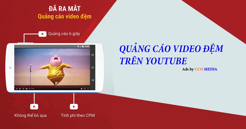 QUẢNG CÁO VIDEO ĐỆM TRÊN YOUTUBE
