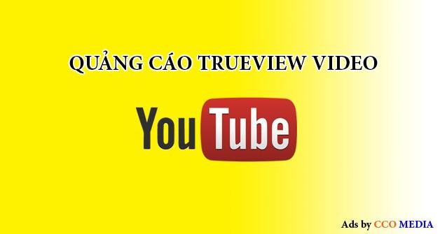 QUẢNG CÁO VIDEO TRUEVIEW YOUTUBE