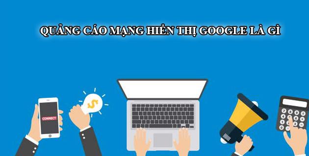 quảng cáo mạng hiển thị Google là gì